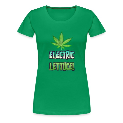 Electric Lettuce! - Women's Premium T-Shirt