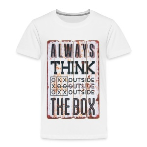 Always think outside the box - Toddler Premium T-Shirt