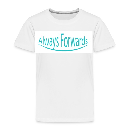 Always Forwards - Toddler Premium T-Shirt