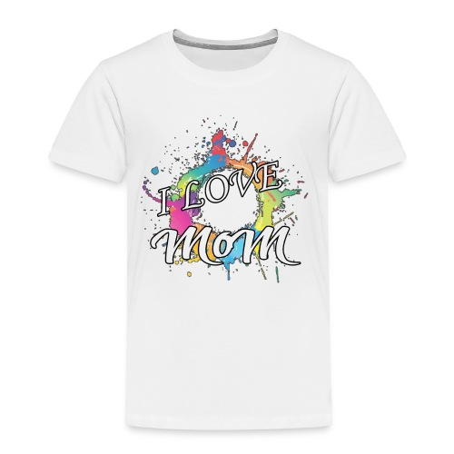 ILM I Love MoM - Toddler Premium T-Shirt
