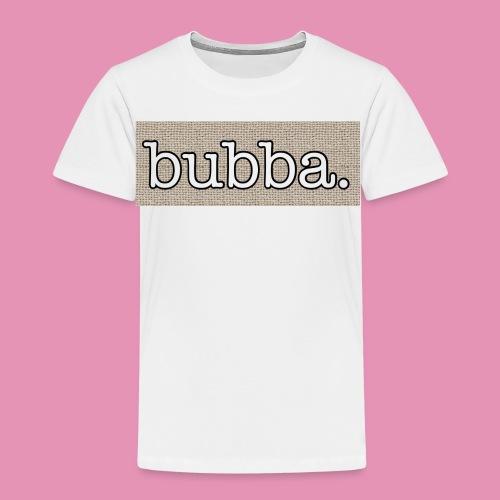 Bubba apparel, accessories - Toddler Premium T-Shirt