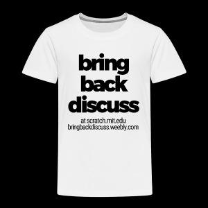 Bring Back Discuss - Classic Black & White Style - Toddler Premium T-Shirt