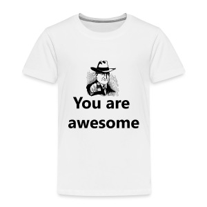You Are Awesome Black - Toddler Premium T-Shirt