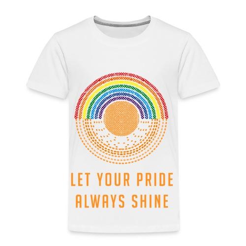Let Your Pride Always Shine by Liz Williams - Toddler Premium T-Shirt