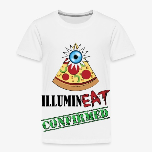 Illuminati / IlluminEAT CONFIRMED! - Toddler Premium T-Shirt