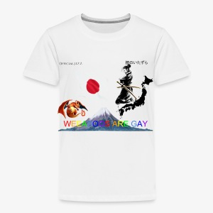 WEEABOOS ARE GAY - Toddler Premium T-Shirt