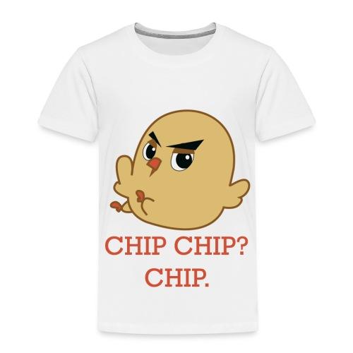 CHIP CHIP - Toddler Premium T-Shirt
