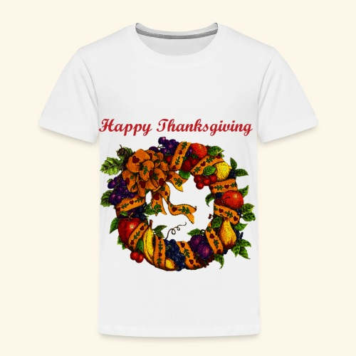 Happy Thanksgiving 1 - Toddler Premium T-Shirt