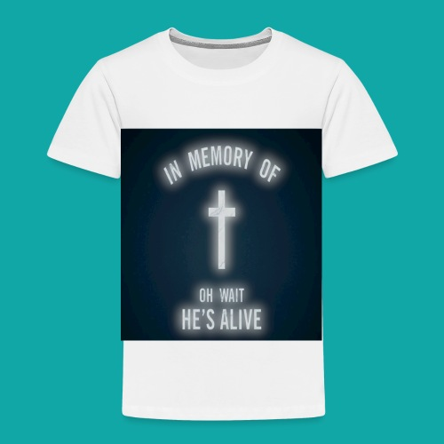 Oh wait he's alive - Toddler Premium T-Shirt