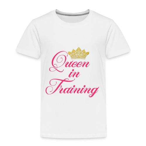 Queen In Training - Toddler Premium T-Shirt