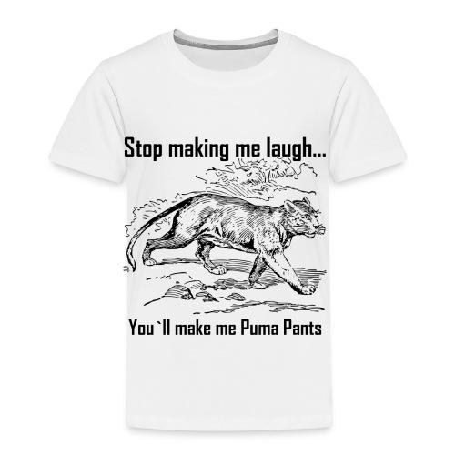 Stop Making me Laugh - Toddler Premium T-Shirt