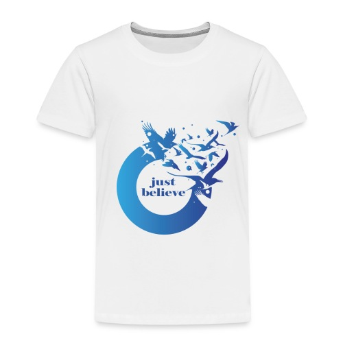 Just Believe - Toddler Premium T-Shirt