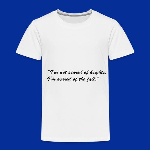 Heights - Toddler Premium T-Shirt