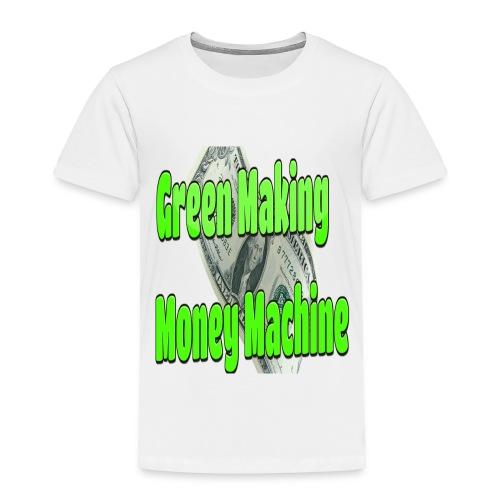 Green Making Money Machine - Toddler Premium T-Shirt