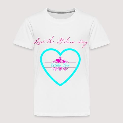 Love the Italian way - Toddler Premium T-Shirt