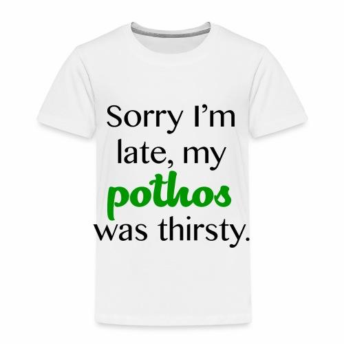 Thirsty Pothos - Toddler Premium T-Shirt