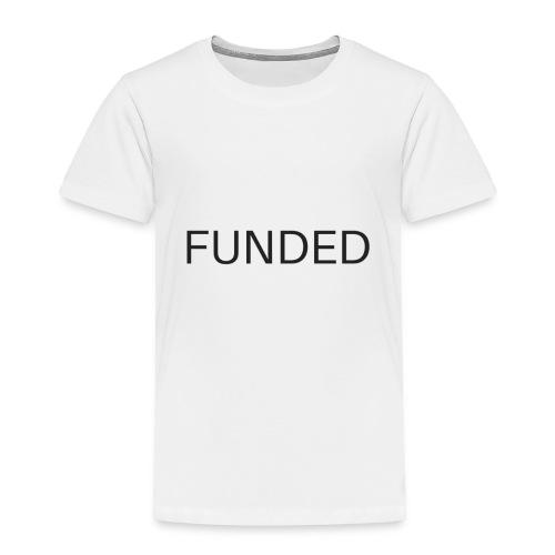 FUNDED Black Lettered T - Toddler Premium T-Shirt