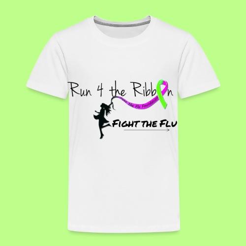 FIGHT THE FLU RUNNING 4 THE RIBBON - Toddler Premium T-Shirt