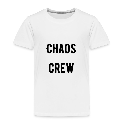 Chaos Crew T Shirt - Toddler Premium T-Shirt
