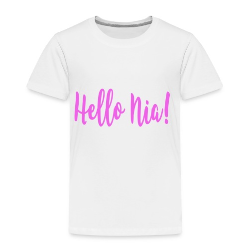 Hello Nia! - Toddler Premium T-Shirt