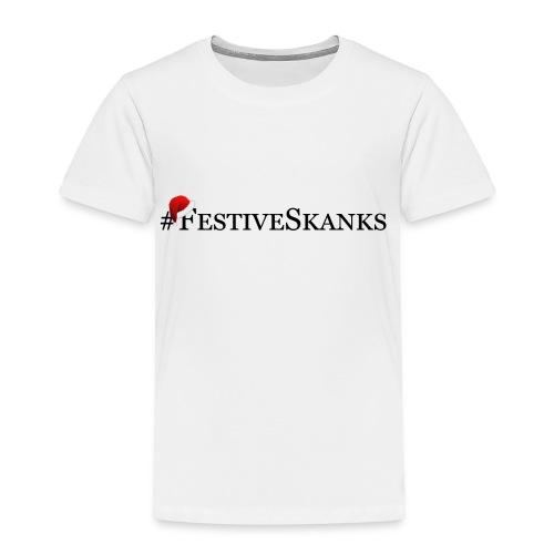 Festive Skanks Phone Case! - Toddler Premium T-Shirt