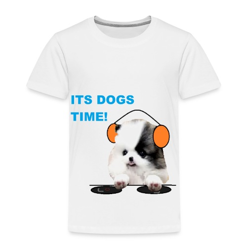 its dogs time! - Toddler Premium T-Shirt
