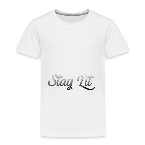 Stay Lit - Toddler Premium T-Shirt