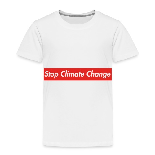 Stop Climate Change - Toddler Premium T-Shirt