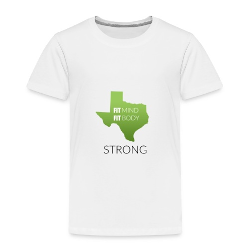 fit mind fit body strong - Toddler Premium T-Shirt