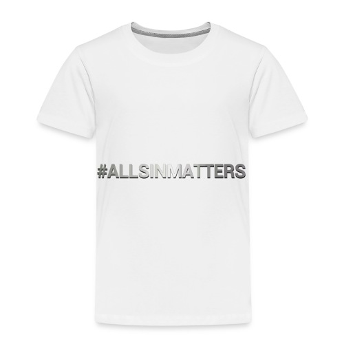 All Sin Matters - Toddler Premium T-Shirt