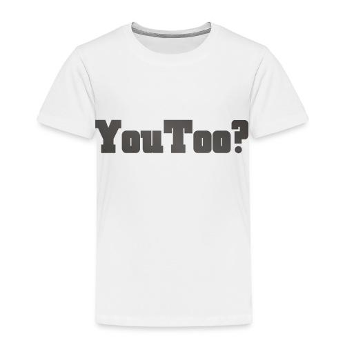 youtoo shirt - Toddler Premium T-Shirt