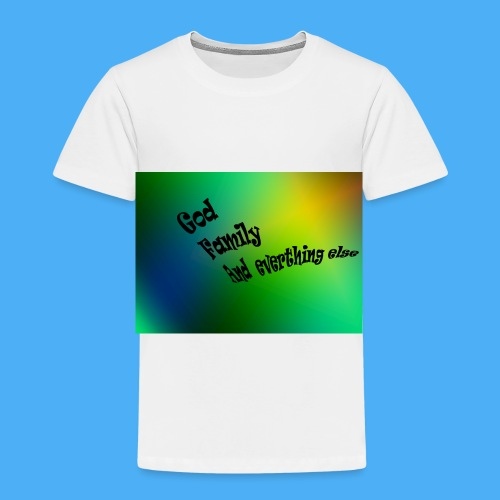 God Family And Everything Else - Toddler Premium T-Shirt