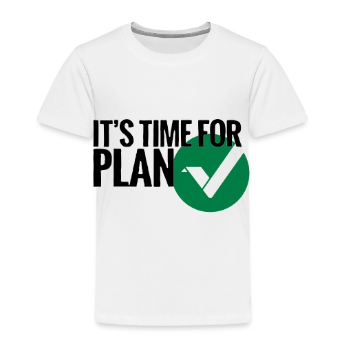 Time for Plan V(ertcoin) - Toddler Premium T-Shirt
