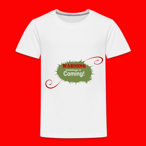 Christmas_is_Coming - Toddler Premium T-Shirt