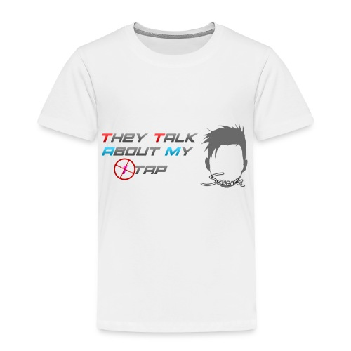 ScreaM - They Talk About My 1Tap - Toddler Premium T-Shirt