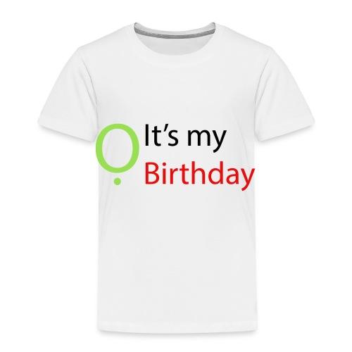 It's my Birthday - Toddler Premium T-Shirt