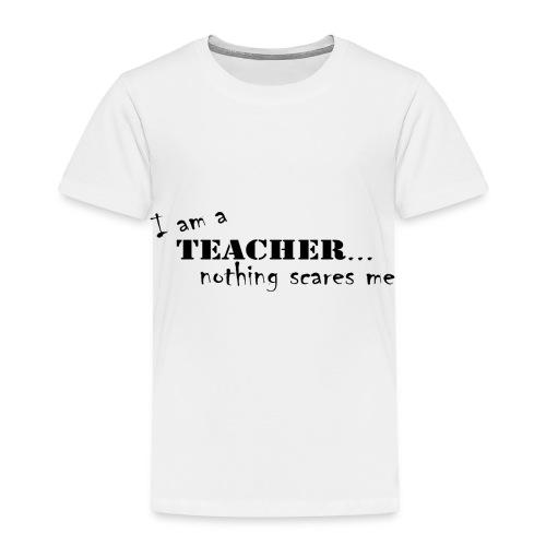 Nothing-Scares-me3 - Toddler Premium T-Shirt