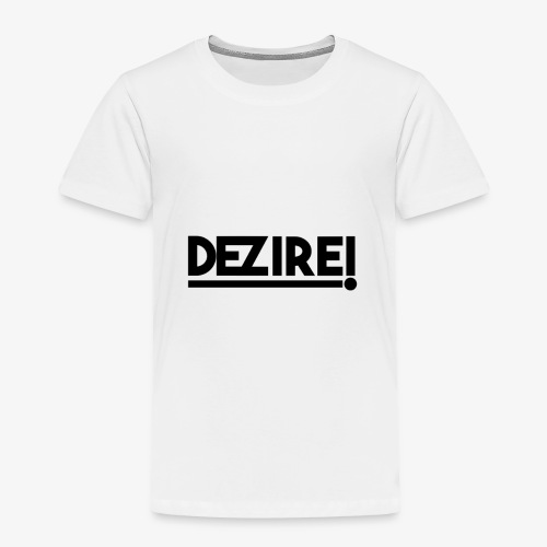 Dezire BLACK - Toddler Premium T-Shirt