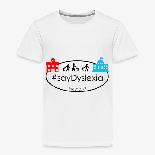 #SayDyslexia Rally 2017 (Color) - Toddler Premium T-Shirt