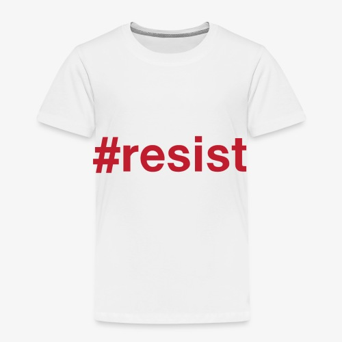 resist - Toddler Premium T-Shirt