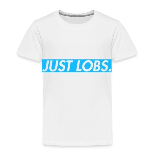 Just Lobs. Original - Toddler Premium T-Shirt