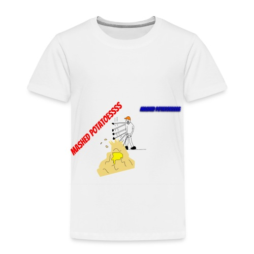 MASHEDDDD POTATOESSS - Toddler Premium T-Shirt