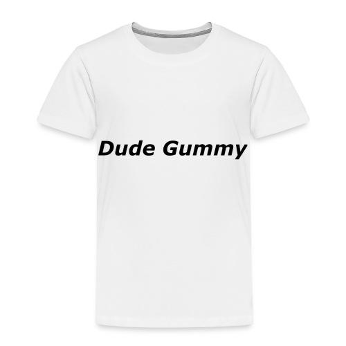Dude Gummy LOGO (Black) - Toddler Premium T-Shirt