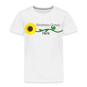 Kindness Grows Here Tshirt - Toddler Premium T-Shirt