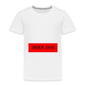 IM A DOG - Toddler Premium T-Shirt