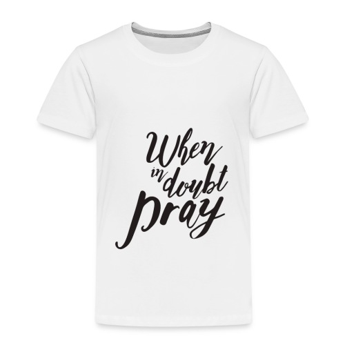 Pray - Toddler Premium T-Shirt