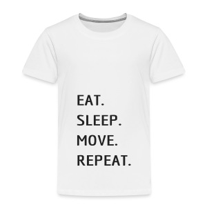 Eat Sleep MOVE - Toddler Premium T-Shirt