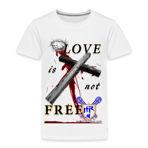 LoveIsNotFree - Toddler Premium T-Shirt