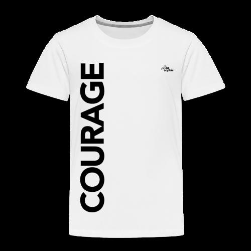 Courage - Toddler Premium T-Shirt