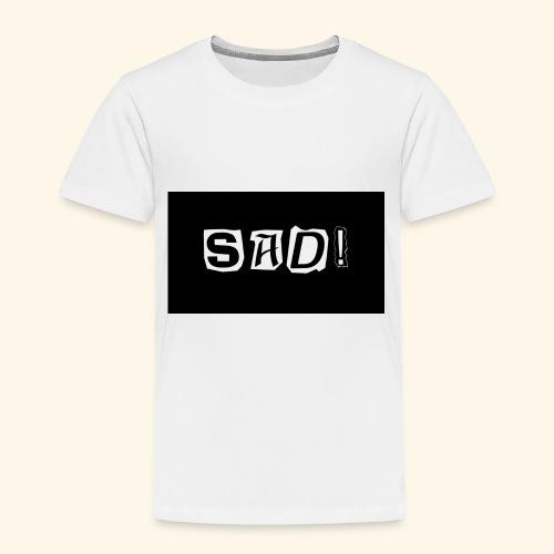 Sad! Merch - Toddler Premium T-Shirt